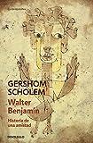 Walter Benjamin. Historia de una amistad (CONTEMPORANEA)