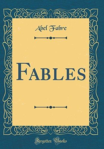 Fables (Classic Reprint) par Abel Fabre