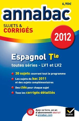 Annales Annabac 2012 Espagnol teminale toutes séries sujets et corrigés