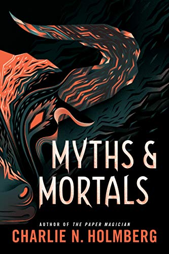 Myths and Mortals (Numina Book 2) by [Holmberg, Charlie N.]
