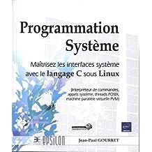 Programmation Système - Maîtrisez les interfaces système avec le langage C sous Linux