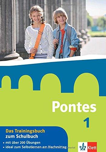 Pontes 1 - Das Trainingsbuch zum Schulbuch: 1. Lernjahr (Pontes Trainingsbuch)