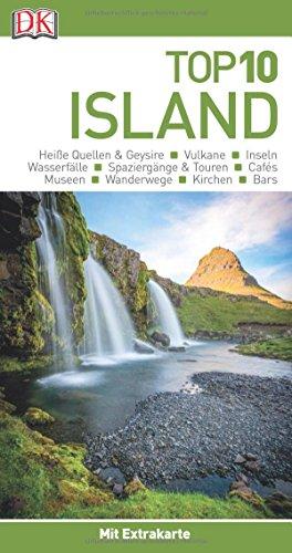 Top 10 Reiseführer Island: mit Extra-Karte und kulinarischem Sprachführer zum Herausnehmen