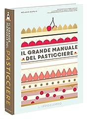 Idea Regalo - Il grande manuale del pasticciere