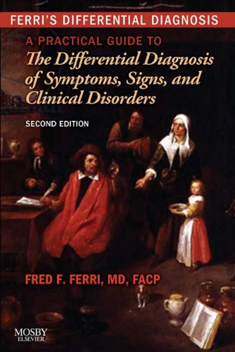 Ferri's Differential Diagnosis E-Book: A Practical Guide to the Differential Diagnosis of Symptoms, Signs, and Clinical Disorders (Ferri's Medical Solutions) (English Edition)