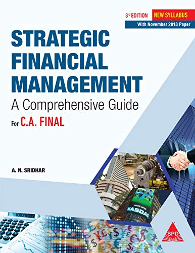 Strategic Financial Management for C. A. Final, (New Syllabus), Third Edition With November 2018 Paper Solved