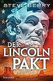 Der Lincoln-Pakt: Thriller (Die Cotton Malone-Romane, Band 12)