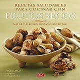 Recetas saludables para cocinar con frutos secos (Cocina (drac))