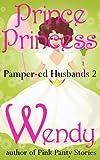 Prince Princess (Pamper-ed Husbands Series Book 2) (English Edition)