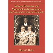 Modern Polygamy and Mormon Fundamentalism: The Generations after the Manifesto (English Edition)