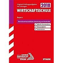 Abschlussprüfung Wirtschaftsschule Bayern - Betriebswirtschaftliche Steuerung und Kontrolle