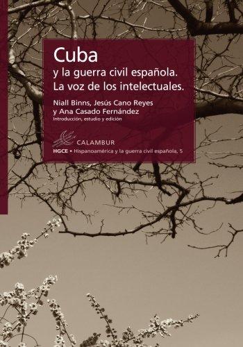 Cuba y la guerra civil española: La voz de los intelectuales: Volume 5 (Hispanoamérica y la guerra civil española)