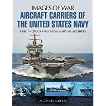 Aircraft Carriers of the United States Navy: Rare Photographs from Wartime Archives (Images of War)