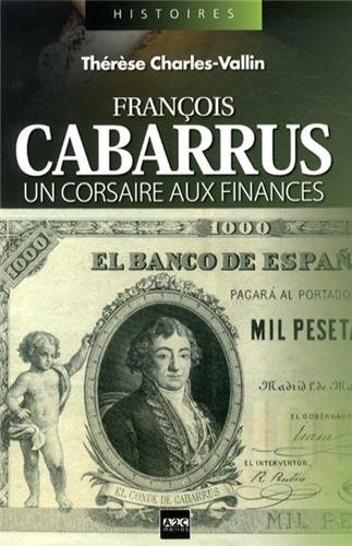 François Cabarrus: Un corsaire aux finances.