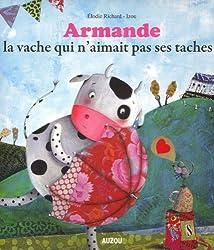 ARMANDE, LA VACHE QUI N'AIMAIT PAS SES TACHES (grand format)