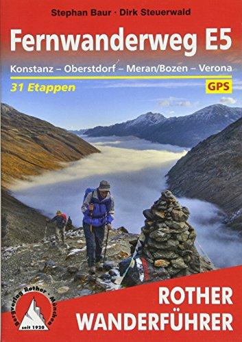 Fernwanderweg E5: Konstanz - Oberstdorf - Meran/Bozen - Verona. 31 Etappen und 14 Varianten. Mit GPS-Tracks (Rother Wanderführer)