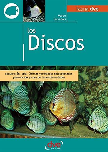Los discos. Adquisición, cría, últimas variedades seleccionadas, prevención y cura de las enfermedades por Marco Salvadori