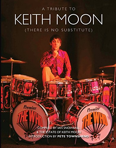 A Tribute To Keith Moon: There Is No Substitute (Books About Music): Biografie, Buch