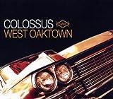Songtexte von Colossus - West Oaktown