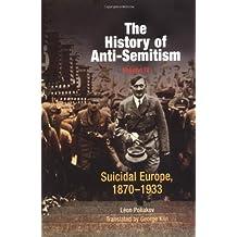 The History of Anti-Semitism, Volume 4: Suicidal Europe, 1870-1933
