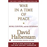 War in a Time of Peace: Bush, Clinton, and the Generals (English Edition)