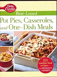 Betty Crocker Best-Loved Pot Pies, Casseroles, and One-Dish Meals: With More Than 325 Comfort Food Recipes from Breakfasts to Desserts