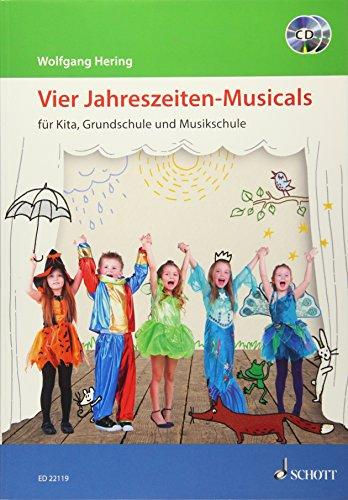 Vier Jahreszeiten-Musicals: für Kita, Grundschule und Musikschule. Ausgabe mit 2 CDs.
