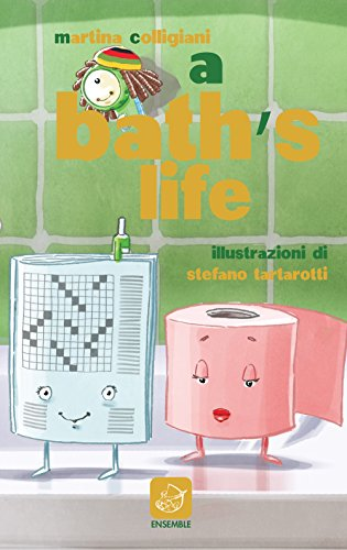 Bath's life. Anche in bagno non c'è pace! (A)