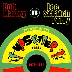 """Bob Marley vs. Lee """"Scratch"""" Perry: The Best of the Upsetter Years 1970-1971"""