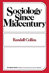Sociology Since Mid-Century: Essay in Theory Cumulation by Randall Collins (1982-01-01)