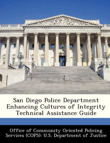 San Diego Police Department Enhancing Cultures of Integrity Technical Assistance Guide