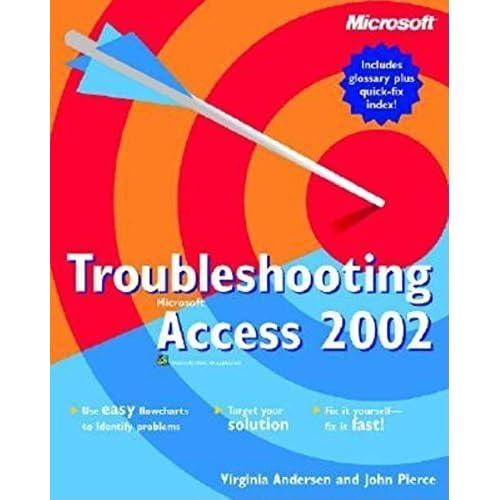 Troubleshooting Microsoft Access 2002 by Andersen, Virginia, Pierce, John (2002) Paperback