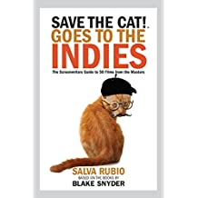 Save the Cat!® Goes to the Indies: The Screenwriters Guide to 50 Films from the Masters (English Edition)