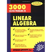 [3000 SOLVED PROBLEMS IN LINEAR ALGEBRA] by (Author)Lipschutz, Seymour on Oct-01-88