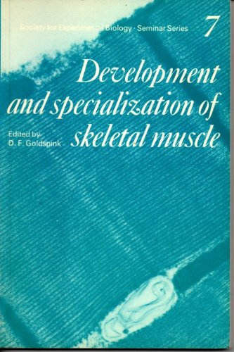Society for Experimental Biology, Seminar Series: Volume 7, The Development and Specialisation of Skeletal Muscle