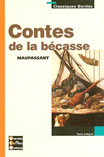 Classiques Bordas • Maupassant • Contes de la bécasse