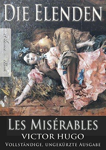 Victor Hugo: Die Elenden   Les Misérables (Ungekürzte deutsche Ausgabe)