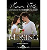 Elle, Susan [ Missing: CCS Investigations: Book One: CCS Investigations ] [ MISSING: CCS INVESTIGATIONS: BOOK ONE: CCS INVESTIGATIONS ] Jul - 2013 { Paperback }