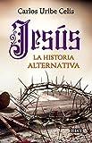 Jesús. La historia alternativa