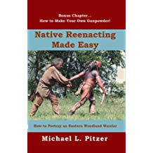 Native Reenacting Made Easy (English Edition)