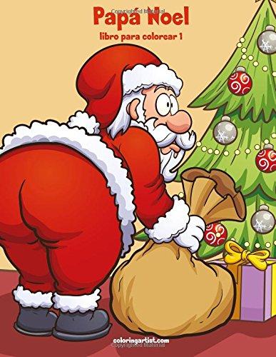 Papá Noel libro para colorear 1: Volume 1 por Nick Snels