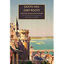 Death Has Deep Roots: A Second World War Mystery (British Library Crime Classics)