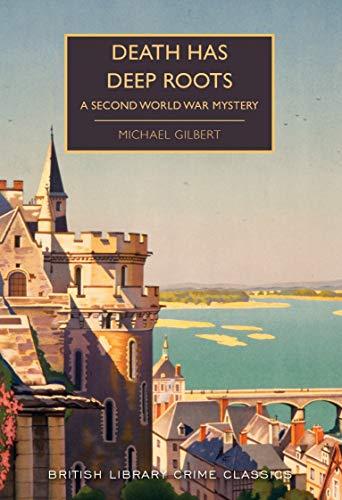 Death Has Deep Roots (British Library Crime Classics)