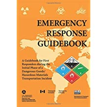 Emergency Response Guidebook: A Guidebook for First Responders during the Initial Phase of a Dangerous Goods/Hazardous Materials Transportation Incident by U.S. Department of Transportation (2013-06-04)