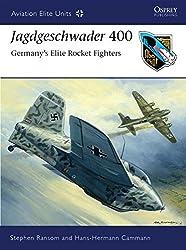 Jagdgeschwader 400: Germany's Elite Rocket Fighters (Aviation Elite Units, Band 37)