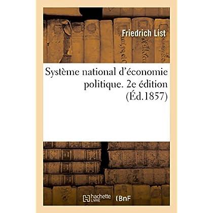 Système national d'économie politique. 2e édition