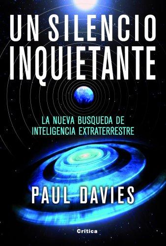 Un silencio inquietante: La nueva búsqueda de inteligencia extraterreste