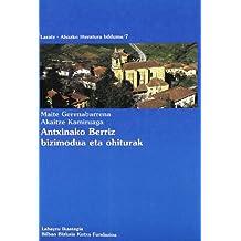 Antxinako Berriz Bizimodua Eta Ohiturak (Laratz-Ahozko Literatura Bildu)