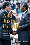 And Justice for All: Arthur Chaskalson and the Struggle for Equality in South Africa