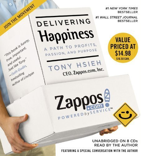 Delivering Happiness: A Path to Profits. Passion and Purpose by Hsieh. Tony ( 2013 ) Audio CD